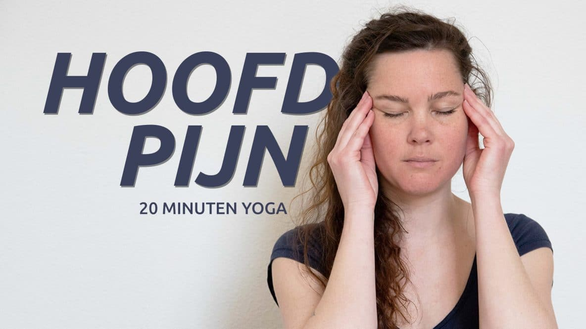 Verlicht hoofdpijn met yoga